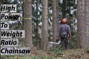 Best power to weight Ratio chainsaw