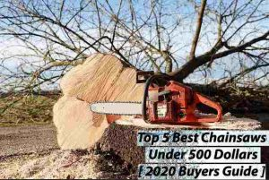 best Chainsaw Under $500