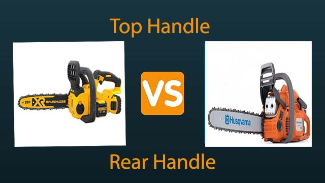Top Handle vs Rear Handle Chainsaw